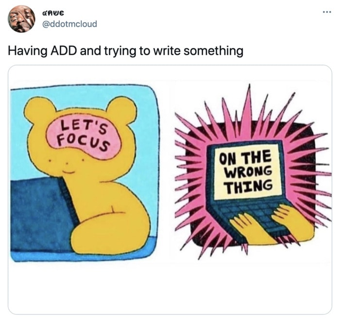ADD Memes - Focus on the wrong thing