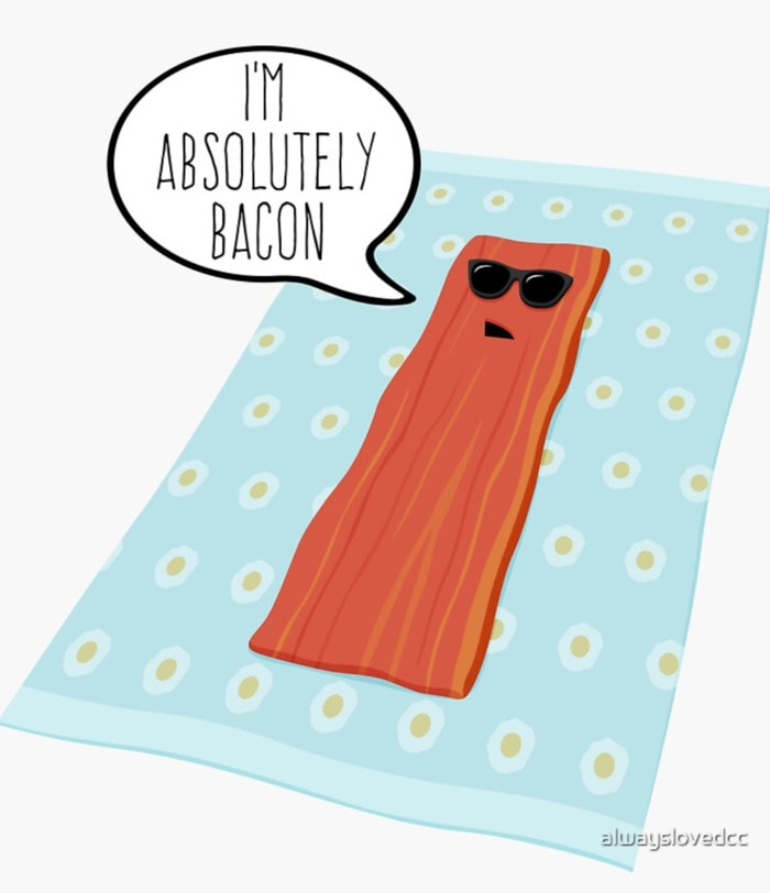 I'm Absolutely Bacon Pun