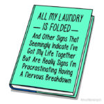 Story of My F*cking Life - laundry folded