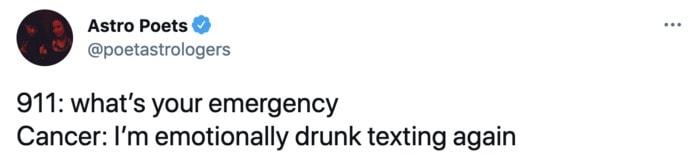 Cancer Zodiac Sign Memes - emotionally texting