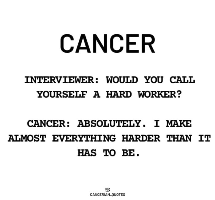 Cancer Zodiac Sign Memes - make things harder