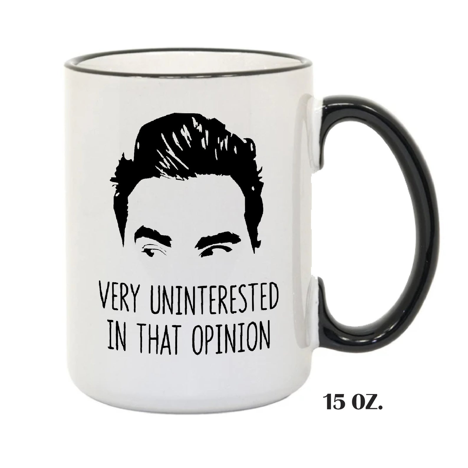 Schitts Creek Gifts - Birthday Card - Uninterested in that Opinion Mug