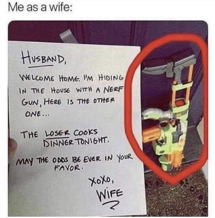 Relationship Memes - me as a wife Nerf battle