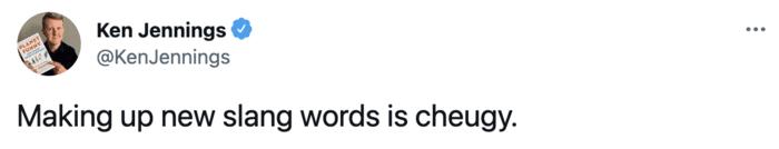 Cheugy Tweets - slang is cheugy