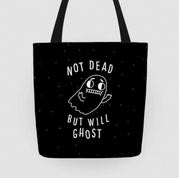 Ghost Puns - Not Dead but Will Ghost tote bag
