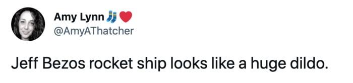 Jeff Bezos Space Tweets - huge dildo