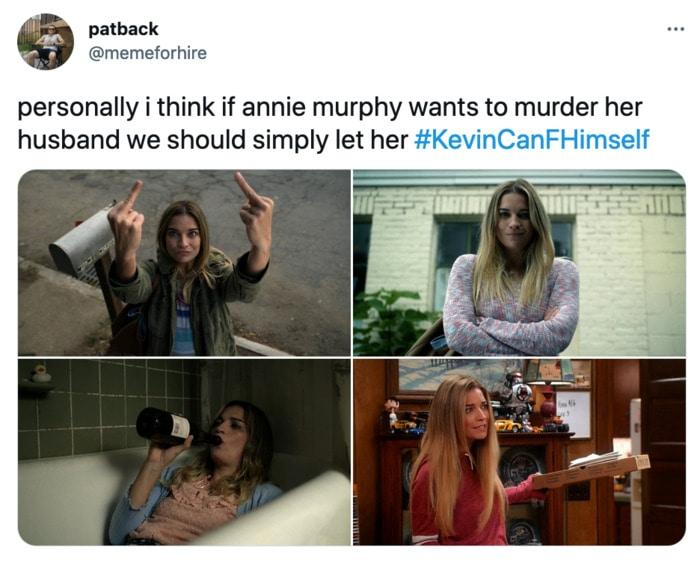 Kevin Can F Himself Tweets - Annie Murphy murder
