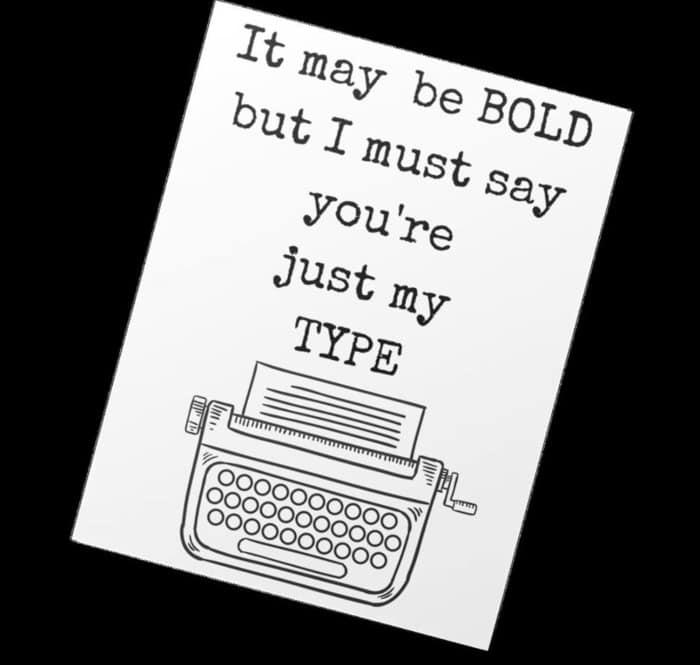 Bad Puns - bold you're just my type typewriter