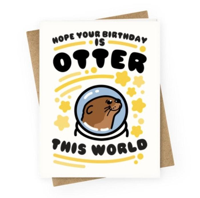 Birthday Puns - otter this world card