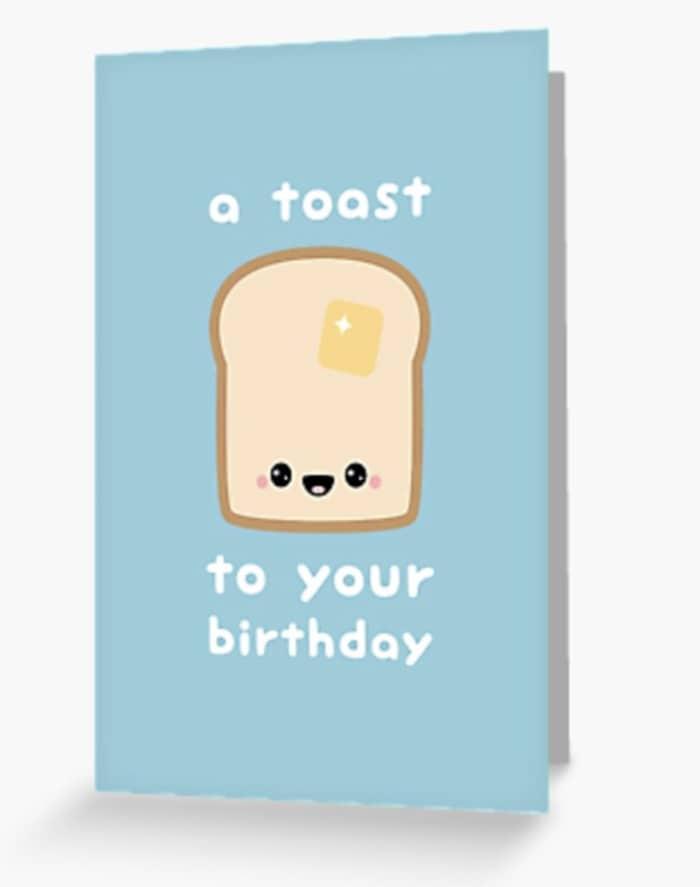 Birthday Puns - toast to your birthday card