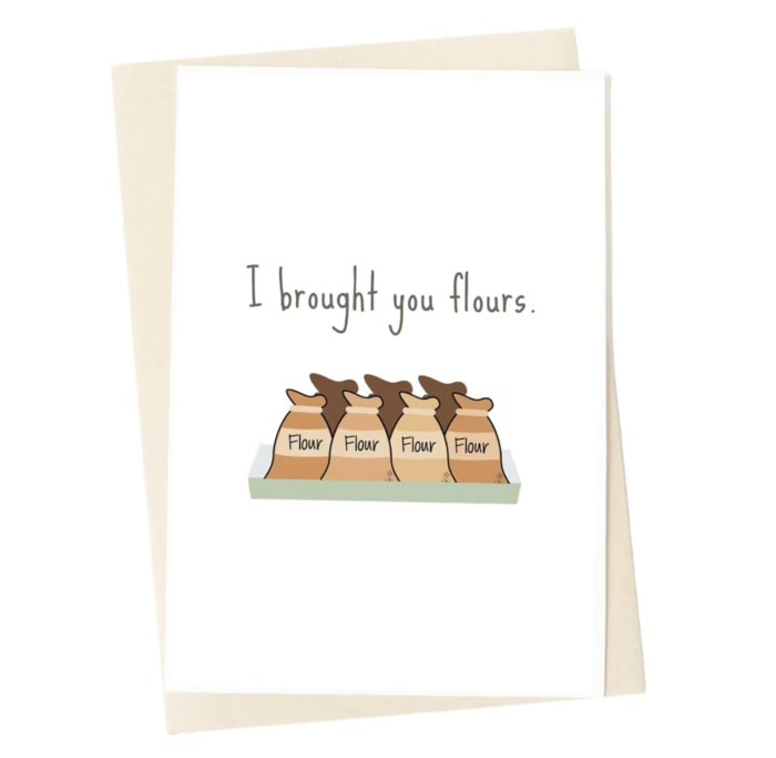 Bread Puns - brought you flours card