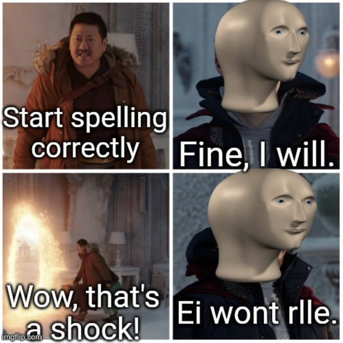Fine I Won't Meme - incorrect spelling