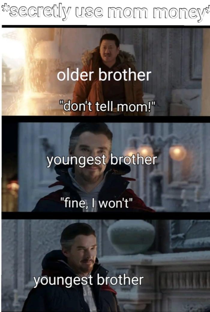 Fine I Won't Meme - older brother younger brother