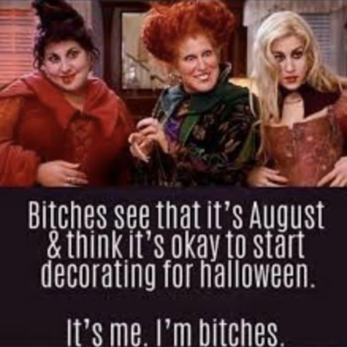 Hocus Pocus Memes - decorating in August