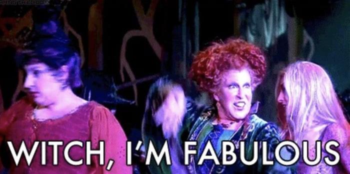 Hocus Pocus Memes - Witch I'm Fabulous