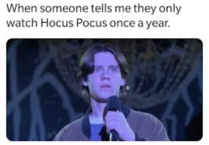 Hocus Pocus Memes - once a year