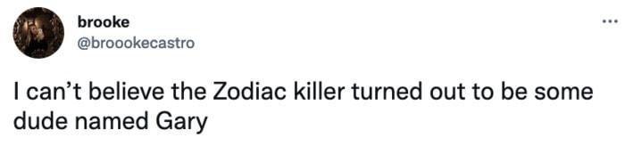 Zodiac Killer Tweets - Gary