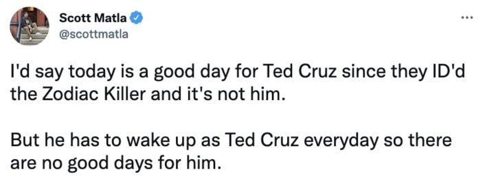 Zodiac Killer Tweets - Ted Cruz good day